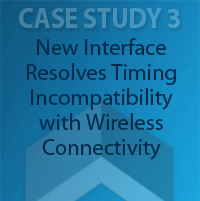 Case Study 3: New Interface Resolves Timing Incompatibility with Wireless Connectivity - Network Engineering, Information Security